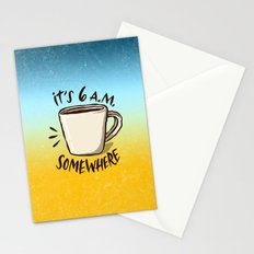 It's 6 a.m. Somewhere Stationery Cards