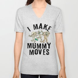 i make mummy move funny halloween Unisex V-Neck