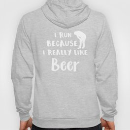 Running I Run Because I Like Beer Hoody