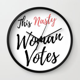 This Nasty Woman Votes Wall Clock