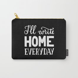 I'll write home #2 Carry-All Pouch