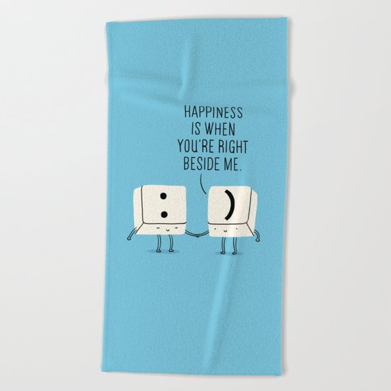 Happiness is when you're right beside me Beach Towel