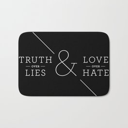Truth over Lies & Love over Hate Bath Mat