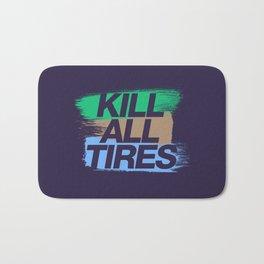 Kill All Tires v7 HQvector Bath Mat