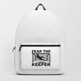 Goalkeeper Goalie Soccer Gift Fear The Keeper Backpack