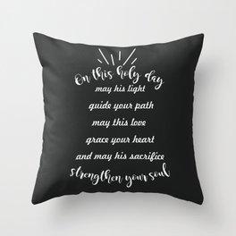 May his sacrifice strengthen your soul Throw Pillow