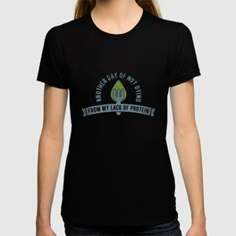 Vegan Not Dying From Protein Lack - Funny Go Vegan Quote Gift T-shirt