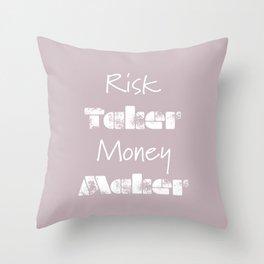 Risk taker money maker Throw Pillow