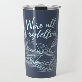 We're All Storytellers Travel Mug