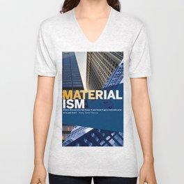 Materialism —Distorts Priorities Unisex V-Neck