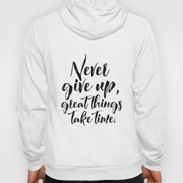 Motivational Poster, Never Give Up.. Office Decor, Quote Print, Typography Poster Hoody