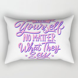 Be yourself Rectangular Pillow