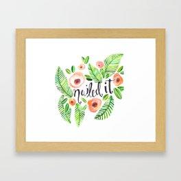 Nailed it! Framed Art Print