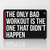 workout iPad Cases featuring The Only Bad Workout Gym Quote by EnvyArt