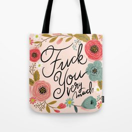 Pretty Swe*ry: F you very much Tote Bag