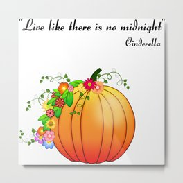 """Live like there is no midnight"" Cinderella Metal Print"