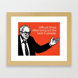 Difficult Times Often Bring Out the Best in People Framed Art Print