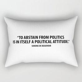 To abstain from politics is in itself a political attitude - Simone de Beauvoir Rectangular Pillow