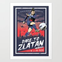 zlatan Art Prints featuring Zlatan Ibrahimovic - Dare To Zlatan by KieranCarrollDesign