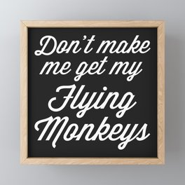 Flying Monkeys Funny Quote Framed Mini Art Print