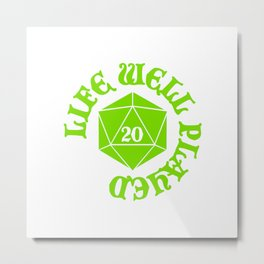 d20 Life Well Played Crit Metal Print
