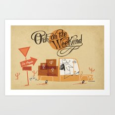 Out on the Weekend Art Print