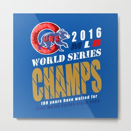 World Series Champs 2016 : Cubs Metal Print