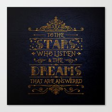 To the stars who listen Canvas Print
