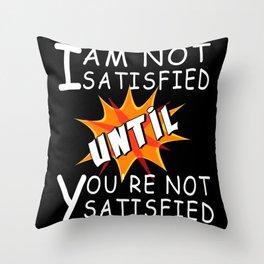 Satisfied Happy Happy Throw Pillow