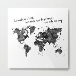 The world is a book, world map in black watercolor, square Metal Print