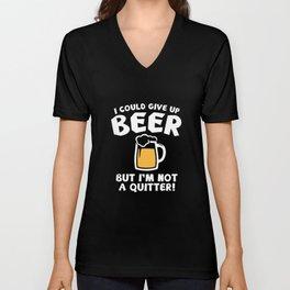 I Could Give Up Beer Unisex V-Neck
