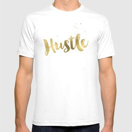 Hustle Gold Motivational Inspirational Quote, Faux Gold Foil T-shirt