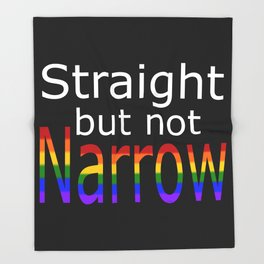Straight But Not Narrow (white text) Throw Blanket