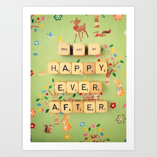 You Are My Happy Ever After Art Print