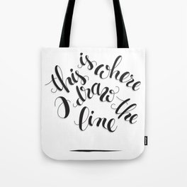 this is where I draw the line Tote Bag
