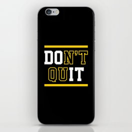 Don't Quit (Do It) iPhone Skin