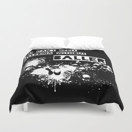 You Can't Spell Ballerina without BALLER Duvet Cover