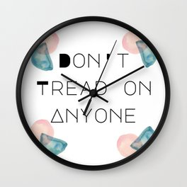 Don't Tread on Anyone Wall Clock