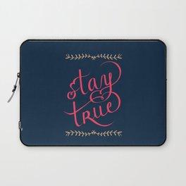 Stay True Laptop Sleeve