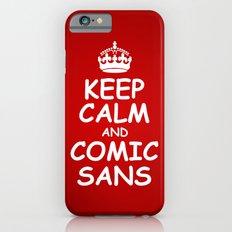keep calm and comic sans. iPhone 6s Slim Case