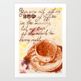 My Cup of Everything Art Print