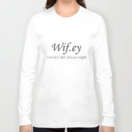 Wifey Always Right Funny Ladies V-Neck Wife Valentines Day Gift Wife T-Shirts Long Sleeve T-shirt