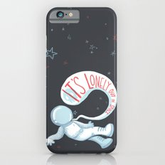 It's lonely out in space iPhone 6s Slim Case