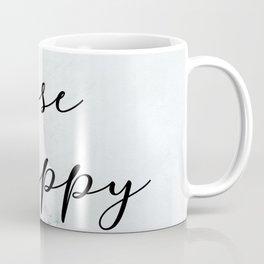 choose happy Coffee Mug