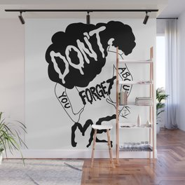 Don't You Forget About Me Wall Mural