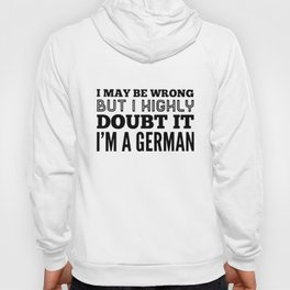 I may be wong but I highly doubt it I am germany t-shirts Hoody