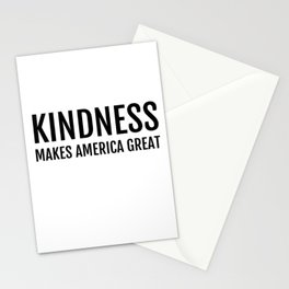 Kindness Makes America Great Stationery Cards