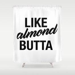 Like Almond Butta Shower Curtain