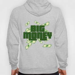 """Big Money"" tee design. Perfect for money lovers like you! Makes an awesome gift to your family too! Hoody"