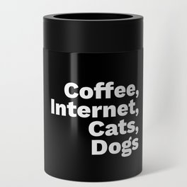 Coffee, Internet, Cats, Dogs Can Cooler
